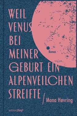 Weil Venus bei meiner Geburt ein Alpenveilchen streifte von Drolshagen,  Ebba D., Høvring,  Mona, Seifert,  Nicole