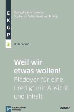 Weil wir etwas wollen! von Conrad,  Ruth, Deeg,  Alexander, Garhammer,  Erich, Kranemann,  Benedikt, Meyer-Blanck,  Michael
