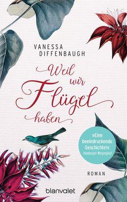 Weil wir Flügel haben von Diffenbaugh,  Vanessa, Dufner,  Karin