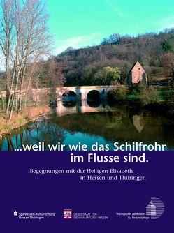 …weil wir wie das Schilfrohr im Flusse sind von Landesamt für Denkmalpflege Hessen, Landesamt für Denkmalpflege Thüringen, Sparkassen-Kulturstiftung Hessen-Thüringen