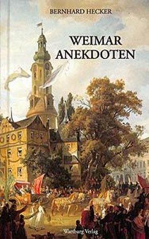Weimar Anekdoten von Hecker,  Bernhard, Mossner,  Ruth G