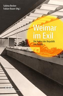 Weimar im Exil von Bauer,  Fabian, Becker,  Sabina