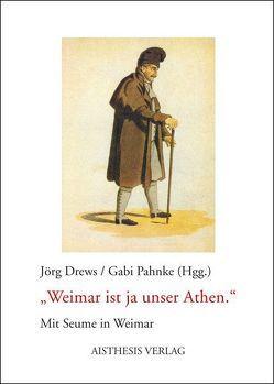 Weimar ist ja unser Athen von Drews,  Jörg, Freitag,  Egon, Löffler,  Henner, Meyer-Thurow,  Georg, Musmann,  Klaus, Musmann,  Lois, Pahnke,  Gabi, Starzinger,  Jakob, Stockhorst,  Stefanie