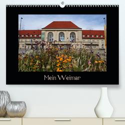 Weimar (Premium, hochwertiger DIN A2 Wandkalender 2021, Kunstdruck in Hochglanz) von Flori0