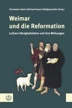 Weimar und die Reformation von Haspel,  Michael, Holler,  Wolfgang, Spehr,  Christopher