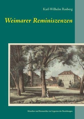 Weimarer Reminiszenzen von Rosberg,  Karl-Wilhelm