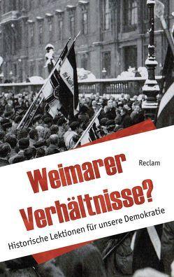 Weimarer Verhältnisse? von Kohler,  Berthold, Wilhelm,  Ulrich, Wirsching,  Andreas