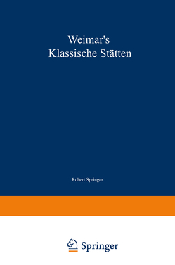 Weimar's klassische Stätten von Springer,  Robert