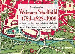 WEIMARS STADTBILD – Stadtplan Weimar 1784 und 1909 von Güssefeld,  Franz Ludwig, Schnaubert,  Guido