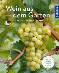 Wein aus dem Garten (Mein Garten) von Schartl,  Angelika