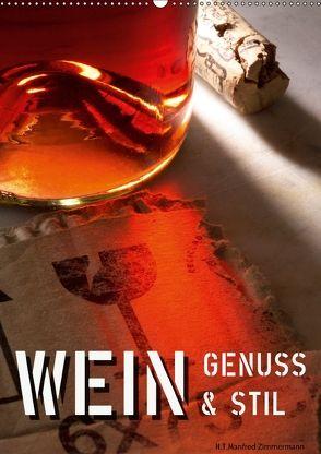Wein-Genuss & Stil (Wandkalender 2018 DIN A2 hoch) von Zimmermann,  H.T.Manfred