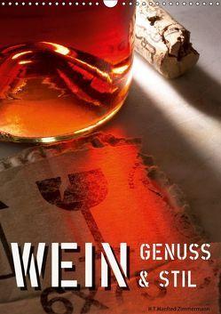 Wein-Genuss & Stil (Wandkalender 2019 DIN A3 hoch) von Zimmermann,  H.T.Manfred