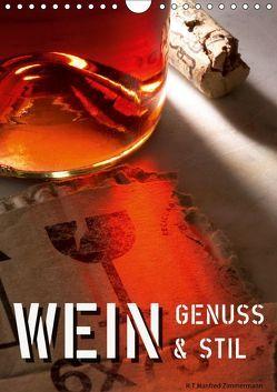 Wein-Genuss & Stil (Wandkalender 2019 DIN A4 hoch) von Zimmermann,  H.T.Manfred