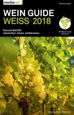 Wein Guide Weiss 2018 von Jakabb,  Alexander