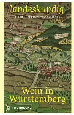 Wein in Württemberg von Hirbodian,  Sigrid, Wegner,  Tjark