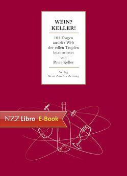 Wein? Keller! von Keller,  Peter, Schwander,  Philipp, Unteregger,  Fabian