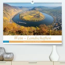 Wein – Landschaften (Premium, hochwertiger DIN A2 Wandkalender 2021, Kunstdruck in Hochglanz) von Dietz,  Rolf