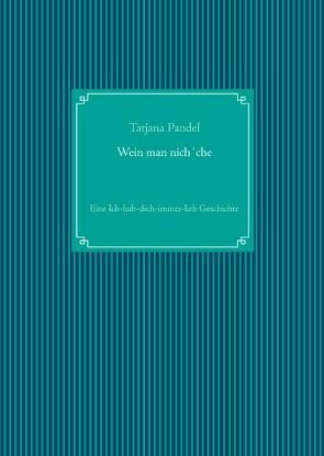 Wein man nich´che von Pandel,  Tatjana