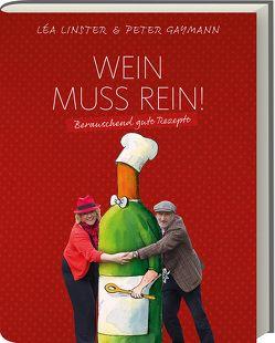 Wein muss rein! von Gaymann,  Peter, Linster,  Léa