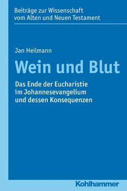Wein und Blut von Dietrich,  Walter, Gielen,  Marlis, Heilmann,  Jan, Scoralick,  Ruth, von Bendemann,  Reinhard