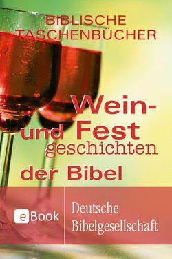 Wein- und Festgeschichten der Bibel von Voss,  Florian