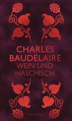 Wein und Haschisch von Baudelaire,  Charles, Krause,  Tilman, Walz,  Melanie