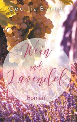 Wein und Lavendel von Brand,  Cecilia