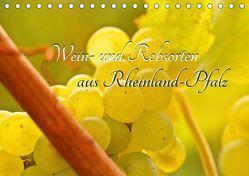 Wein- und Rebsorten aus Rheinland-Pfalz (Tischkalender 2018 DIN A5 quer) von Eberlein,  Andreas, Kärcher,  Markus