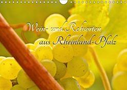 Wein- und Rebsorten aus Rheinland-Pfalz (Wandkalender 2018 DIN A4 quer) von Eberlein,  Andreas, Kärcher,  Markus