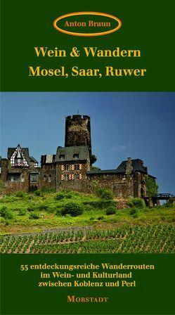 Wein & Wandern Mosel, Saar, Ruwer von Braun,  Anton