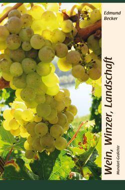 Wein, Winzer, Landschaft von Becker,  Edmund