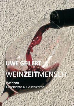 Wein Zeit Mensch von Geilert,  Uwe