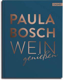 Wein genießen von Bosch,  Paula