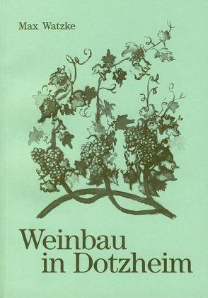 Weinbau in Dotzheim von Watzke,  Max