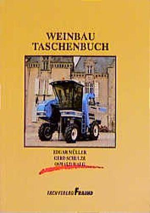 Weinbau-Taschenbuch von Müller,  Edgar, Schulze,  Gerd, Walg,  Oswald