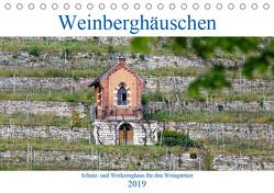 Weinberghäuschen – Schutz- und Werkzeughaus für den Weingärtner (Tischkalender 2019 DIN A5 quer) von Eisold,  Hanns-Peter
