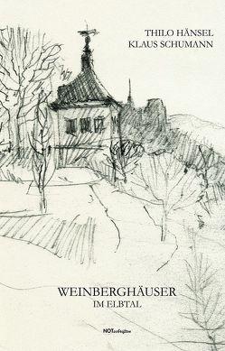 Weinberghäuser im Elbtal von Hänsel,  Thilo, Schumann,  Klaus