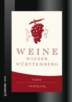 Weine Winzer Württemberg von Jung,  Hansjörg