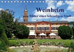Weinheim – Bilder einer lebendigen Stadt (Tischkalender 2019 DIN A5 quer) von Andersen,  Ilona