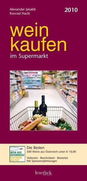 weinkaufen im Supermarkt 2010 von Hackl,  Konrad, Jakabb,  Alexander
