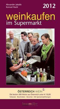 Weinkaufen im Supermarkt 2012 von Hackl,  Konrad, Jakabb,  Alexander