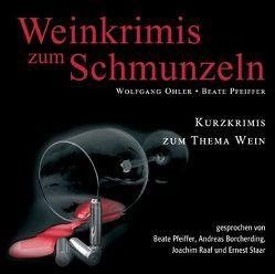 Weinkrimis zum Schmunzeln von Borcherding,  Andreas, Ohler,  Wolfgang, Pfeiffer,  Beate, Raaf,  Joachim, Staar,  Ernest