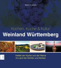 Weinland Württemberge – Kochen, Küche & Kultur von Lorenz,  Martin H.