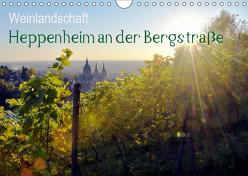 Weinlandschaft – Heppenheim an der Bergstraße (Wandkalender 2019 DIN A4 quer) von Jährling,  Dagmar