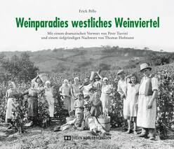 Weinparadies westliches Weinviertel von Pello,  Erich