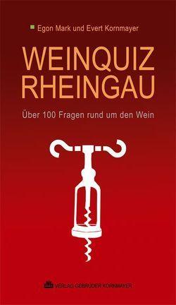 Weinquiz Rheingau von Kornmayer,  Evert, Mark,  Egon, Weil,  Wilhelm
