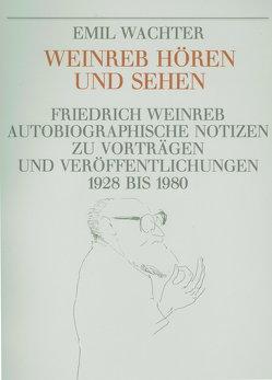 Weinreb hören und sehen von Emil,  Wachter, Friedrich,  Weinreb, Schneider,  Christian, Wachter,  Emil