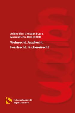 Weinrecht, Jagdrecht, Forstrecht, Fischereirecht von Blau,  Achim, Busse,  Christian, Hehn,  Marcus, Klett,  Heiner