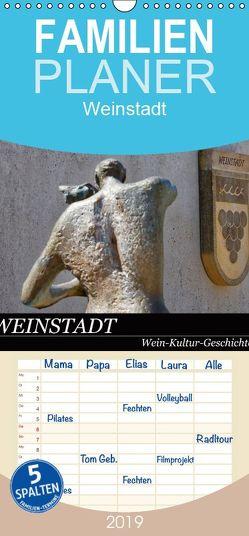 Weinstadt Wein-Kultur-Geschichte – Familienplaner hoch (Wandkalender 2019 , 21 cm x 45 cm, hoch) von Eisold,  Hanns-Peter