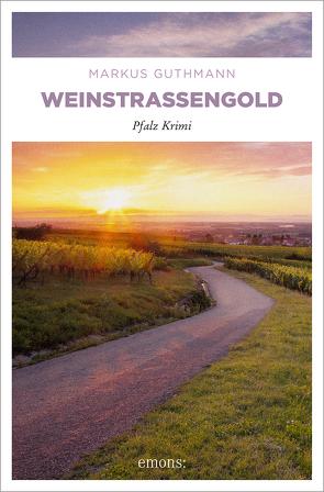 Weinstraßengold von Guthmann,  Markus